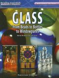 Glass: From Beads to Bottles to Windowpanes