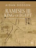 Rameses III, King of Egypt: His Life and Afterlife
