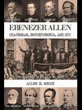Ebenezer Allen - Statesman, Entrepreneur, and Spy