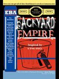 Backyard Empire: Inspired by a true story.