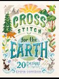 Cross Stitch for the Earth: 20 Designs to Cherish