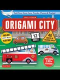 Origami City Kit: Fold Your Own Cars, Trucks, Planes & Trains!: Kit Includes Origami Book, 12 Projects, 40 Origami Papers, 130 Stickers