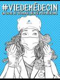 Vie de médecin: Un livre de coloriage décalé pour médecins