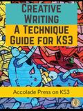 Creative Writing For KS3: A Technique Guide