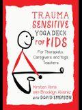 Trauma-Sensitive Yoga Deck for Kids: For Therapists, Caregivers, and Yoga Teachers