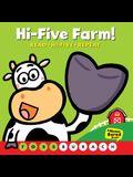 Hi-Five Farm! (a Never Bored Book!): (A Never Bored Book)