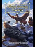 The Gryphon Generation Book 3: Colony