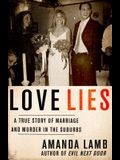 Love Lies: A True Story of Marriage and Murder in the Suburbs