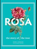 Rosa: The Story of the Rose