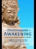 The Dhammapada for Awakening: A Commentary on Buddha's Practical Wisdom