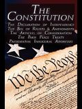 The Constitution of the United States of America, the Bill of Rights & All Amendments, the Declaration of Independence, the Articles of Confederation,