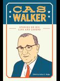 Cas Walker: Stories on His Life and Legend