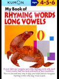 My Book of Rhyming Words Long Vowels: Ages 4-5-6