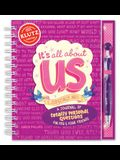 It's All about Us (Especially Me!): A Journal of Totally Personal Questions for You & Your Friends [With Pen]