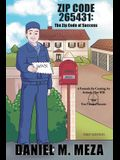 Zip Code 265431: The Zip Code of Success: A Formula for Creating an Attitude That Will Aim You Toward Success First Edition