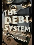 The Debt System: A History of Sovereign Debts and Their Repudiation