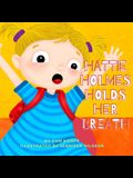 Hattie Holmes Holds Her Breath: Discover how kindness is great! And don't be late!