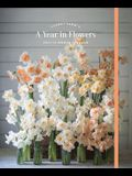 Floret Farm's a Year in Flowers 2021 12-Month Planner: (gardening for Beginners Photographic Weekly Agenda, Floral Design and Flower Arranging Yearly