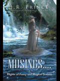Musings . . . .: Flights of Fancy and Magical Dreams