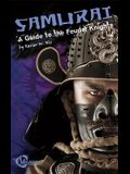 Samurai: A Guide to the Feudal Knights