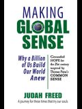 Making Global Sense: Why a Billion of Us Build Our World Anew