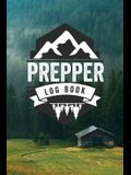 Prepper Log Book: Survival and Prep Notebook For Food Inventory, Gear And Supplies, Off-Grid Living, Survivalist Checklist And Preparati