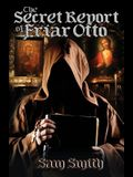The Secret Report of Friar Otto
