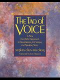 The Tao of Voice: A New East-West Approach to Transforming the Singing and Speaking Voice