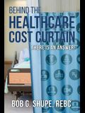 Behind the Healthcare Cost Curtain: there is an answer