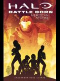 Halo: Meridian Divide (Battle Born: A Halo Young Adult Novel Series #2), Volume 2