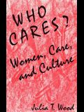 Who Cares? Women, Care, and Culture