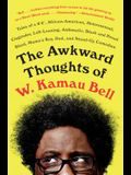 The Awkward Thoughts of W. Kamau Bell: Tales of a 6' 4, African American, Heterosexual, Cisgender, Left-Leaning, Asthmatic, Black and Proud Blerd, Mam