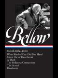 Saul Bellow: Novels 1984-2000 (Loa #260): What Kind of Day Did You Have? / More Die of Heartbreak / A Theft / The Bellarosa Connection / The Actual /