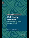 Male Eating Disorders: Experiences of Food, Body and Self