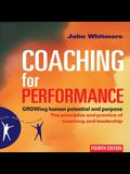 Coaching for Performance: Growing Human Potential and Purpose--The Principles and Practice of Coaching and Leadership