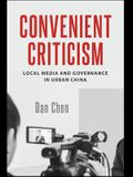Convenient Criticism: Local Media and Governance in Urban China