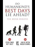 Do Humankind's Best Days Lie Ahead?: The Munk Debates
