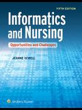 Informatics and Nursing: Opportunities and Challenges