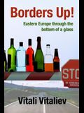 Borders Up!: Eastern Europe Through the Bottom of a Glass