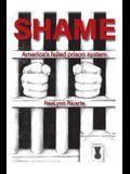 Shame: America's Failed Prison System