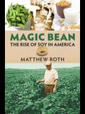 Magic Bean: The Rise of Soy in America
