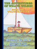 The Adventures of Will W. Wilson: Book One: Will's Traveler