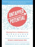 Untapped Potential: Moving from a Mediocre to a Miraculous Testimony