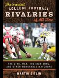The Greatest College Football Rivalries of All Time: The Civil War, the Iron Bowl, and Other Memorable Matchups
