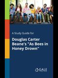 A Study Guide for Douglas Carter Beane's as Bees in Honey Drown