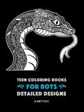 Teen Coloring Books for Boys: Detailed Designs: Complex Animal Drawings for Teenagers & Older Boys, Zendoodle Alligators, Snakes, Lizards, Spiders,