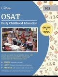 OSAT Early Childhood Education (105) Study Guide: Comprehensive Review with Practice Test Questions for the Certification Examinations for Oklahoma Ed