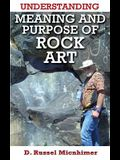 Understanding Meaning and Purpose of Rock Art