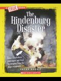 The Hindenburg Disaster (a True Book: Disasters)