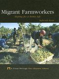 Migrant Farmworkers: Hoping for a Better Life